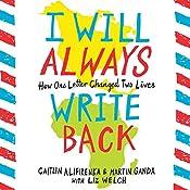I Will Always Write Back: How One Letter Changed Two Lives | [Martin Ganda, Caitlin Alifirenka, Liz Welch]