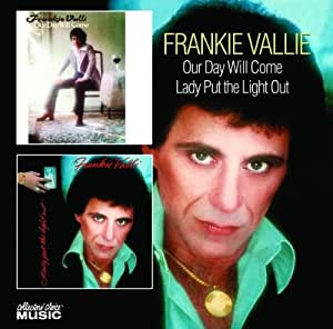 Frankie Valli Our Day Will Come Lady Put The Light Out