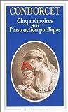 echange, troc Jean-Antoine-Nicolas de Caritat Condorcet - Cinq mémoires sur l'instruction publique