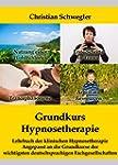 Grundkurs Hypnosetherapie: Lehrbuch d...