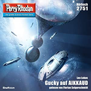 Gucky auf AIKKAUD (Perry Rhodan 2751) Hörbuch