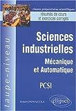 echange, troc Robert Papanicola - Sciences industrielles PCSI : Mécanique et automatique