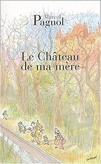 Souvenirs d'enfance [vol.2] : Le château de ma mère