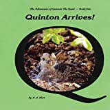 img - for Quinton Arrives! (The Adventures of Quinton the Quail and his Quirky Friends) book / textbook / text book