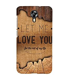 Let Me Love You Quote 3D Hard Polycarbonate Designer Back Case Cover for Micromax Canvas Xpress 2 E313 :: Micromax Canvas Xpress 2 (2nd Gen)