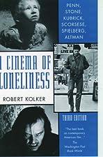 A Cinema of Loneliness by Kolker