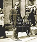 Picturing Toronto: Photography and th...