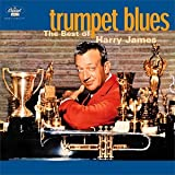 echange, troc Harry James - Trumpet Blues - The Best Of Harry James