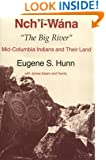 "Nch'i-Wána, ""The Big River"": Mid-Columbia Indians and Their Land"