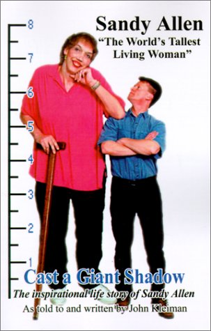"""Cast a Giant Shadow: The Inspirational Life Story of Sandy Allen """"The World's Tallest Living Woman"""""""