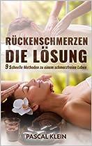 Rückenschmerzen- Die Lösung: 9 Methoden Zu Einem Leben Ohne Schmerzen (yoga, Faszientraining, Massage) (german Edition)