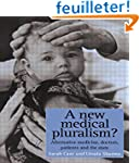 A New Medical Pluralism: Complementar...