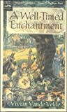 A Well-Timed Enchantment (Magic Carpet Books) (0613090411) by Vande Velde, Vivian