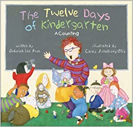 http://www.amazon.com/Twelve-Days-Kindergarten-Counting-Book/dp/0810945126/ref=sr_1_1?s=books&ie=UTF8&qid=1435588863&sr=1-1&keywords=the+twelve+days+of+kindergarten