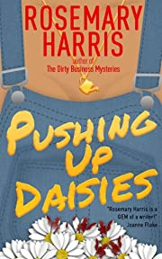 Pushing Up Daisies (The Dirty Business Mystery Series Book 1)