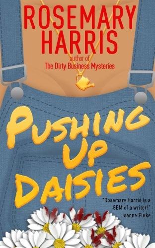 Free Kindle Book : Pushing Up Daisies (The Dirty Business Mystery Series Book 1)