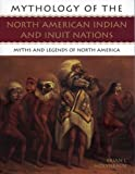 Mythology:  North American Indians (Mythology Of...)