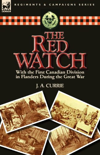The Red Watch: With the First Canadian Division in Flanders During the Great War