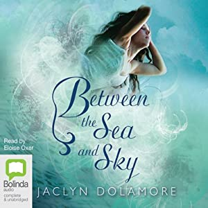 Between the Sea and the Sky | [Jaclyn Dolamore]