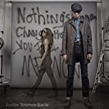 Nothing's Gonna Change The Way You Feel About Me Now [VINYL] Justin Townes Earle