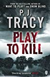 P. J. Tracy Play to Kill