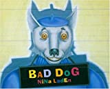 Bad Dog (0802787479) by Laden, Nina