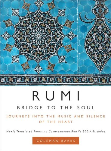 Rumi: Bridge to the Soul: Journeys into the Music and Silence of the Heart (Rumi By Coleman Barks compare prices)