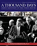 Image of A Thousand Days: John F. Kennedy in the White House
