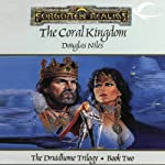 The Coral Kingdom: Forgotten Realms: Druidhome Trilogy, Book 2 (       UNABRIDGED) by Douglas Niles Narrated by Karen White