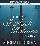Michael Dibdin The Last Sherlock Holmes Story (BBC Audio)