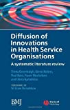img - for Diffusion of Innovations in Health Service Organisations: A Systematic Literature Review book / textbook / text book
