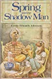 img - for Spring and the Shadow Man by Emily Rhoads Johnson (1984-04-03) book / textbook / text book