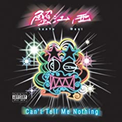Can't Tell Me Nothing (Album Version (Explicit))
