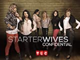Starter Wives Confidential: Let Go or Get Dragged