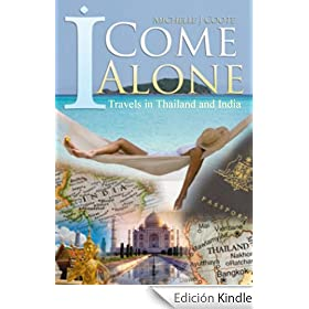 I Come Alone: Travels in Thailand and India (English Edition)