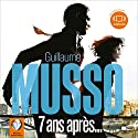 7 ans après Audiobook by Guillaume Musso Narrated by Bertrand Suarez-Pazos