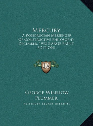 Mercury: A Rosicrucian Messenger of Constructive Philosophy December, 1932 (Large Print Edition)