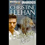 Burning Wild: Leopard Series, Book 3 (       UNABRIDGED) by Christine Feehan Narrated by Jeffrey Cummings