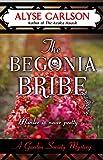 Alyse Carlson The Begonia Bribe (Garden Society Mystery)