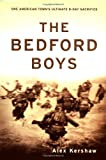 The Bedford Boys: One American Town's Ultimate D-day Sacrifice (0306811677) by Alex Kershaw