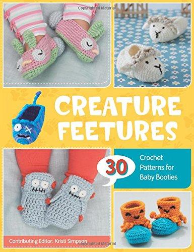 Creature Feetures: 30 Crochet Patterns for Baby Booties Crochet Baby Booties Free