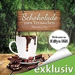Schokolade zum Vernaschen (Welcome to...