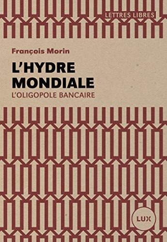lhydre-mondiale-loligopole-bancaire-lettres-libres