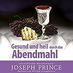 Gesund und heil durch das Abendmahl | Joseph Prince
