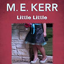 Little Little (       UNABRIDGED) by M.E. Kerr Narrated by Krista Lally, Michael Manuel