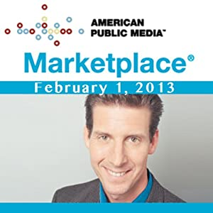 Marketplace, February 01, 2013 | [Kai Ryssdal]