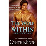 The Wolf Within (Purgatory Book 1) ~ Cynthia Eden