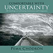 Comfortable with Uncertainty: 108 Teachings | [Pema Chodron]