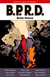 img - for B.P.R.D.: Being Human (B.P.R.D. (Graphic Novels)) book / textbook / text book