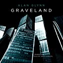 Graveland: A Novel Audiobook by Alan Glynn Narrated by Angela Brazil